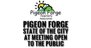 City of Pigeon Forge will give a State of the City Address at a meeting Thursday of the Pigeon Forge Hospitality Association