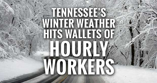 Winter Weather Impact on Hourly Workers in Tennessee Estimated $90 Million Per Day