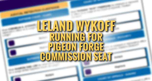 Leland Wykoff Announces Campaign for Pigeon Forge City Commissioner