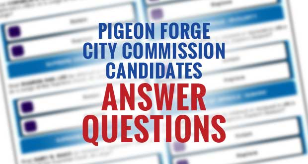 Candidate Questionnaire for Upcoming Pigeon Forge City Commission Election