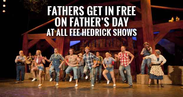 Fathers Free at Fee/Hedrick Pigeon Forge Shows on Father's Day
