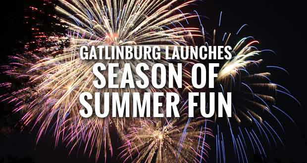 Season of Summer Fun Kicking Off In Gatlinburg with Entertainment, Events, Crafts and More