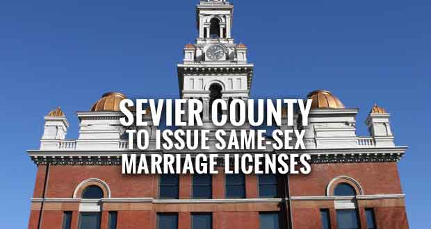 Sevier County Ready to Issue Same-Sex Marriage Licenses