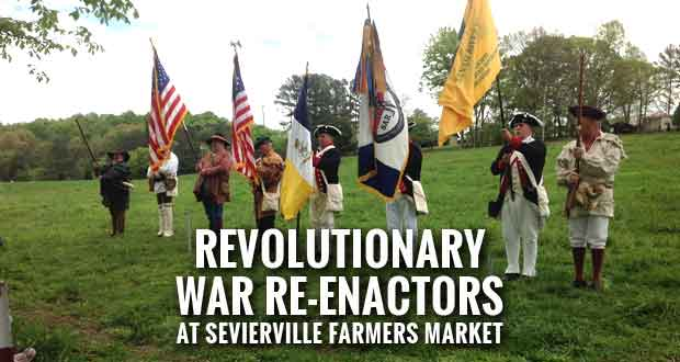 Sevierville Farmers Market Hosting Revolutionary War Re-enactors, Fun Activities in Patriotic Celebration