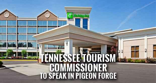 Tennessee Tourism Commissioner Kevin Triplett to Speak at Joint Association Meeting in Pigeon Forge
