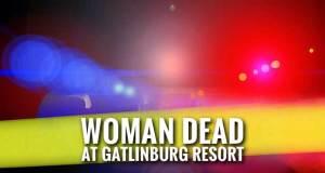 Gatlinburg Police, TBI Investigating Woman Found Dead at MountainLoft Resort