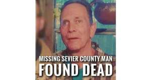 Search Teams Find Missing Sevier County Man's Remains, Investigation Ongoing
