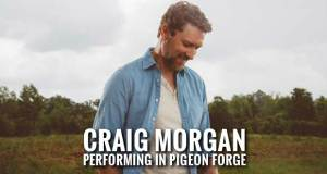 Army Veteran Craig Morgan Headlines Pigeon Forge's Patriot Festival