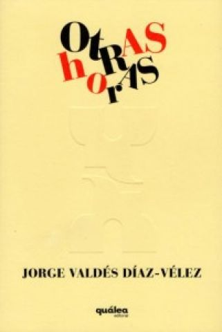 'Otras Horas' es la última obra poética de Díaz-Vélez