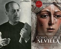 """Se reedita el libro """"Como llora Sevilla"""", del padre Cué"""