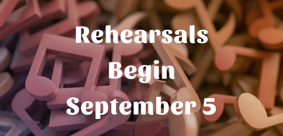 Rehearsals Begin September 5