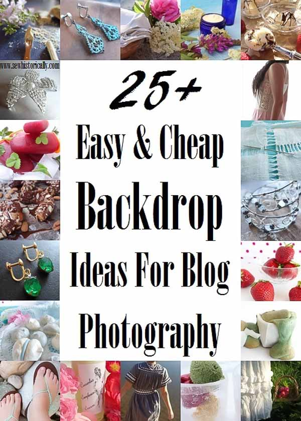25+ Easy & Cheap Backdrop Ideas for Blog Photography by Sew Historically