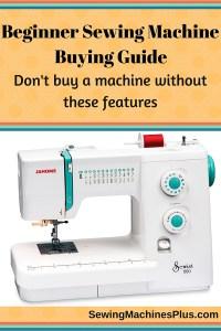 Beginner Sewing Machine Buying Guide