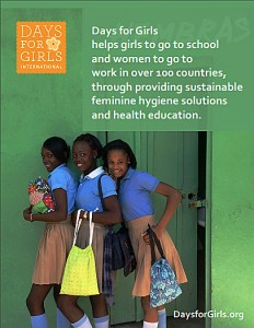 Days for Girls International helps girls go to school & women go to work in more than 100 countries.