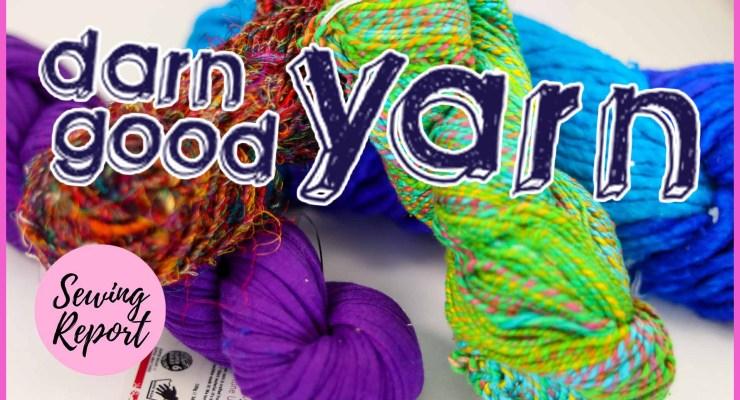 Darn Good Yarn Haul + Review | Knitting + Crochet