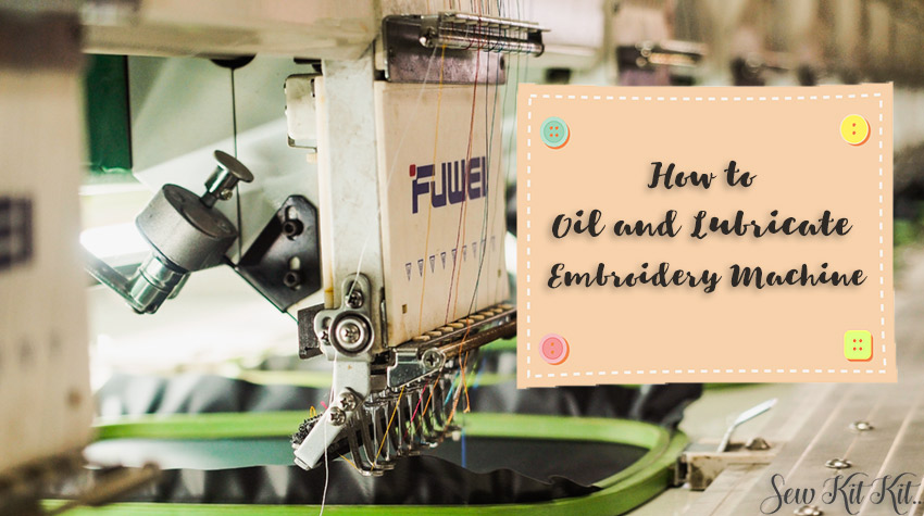 How to Correctly Oil and Lubricate an Embroidery Machine