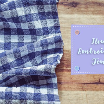 How to Embroidering Towels and Other Terry Cloth Items