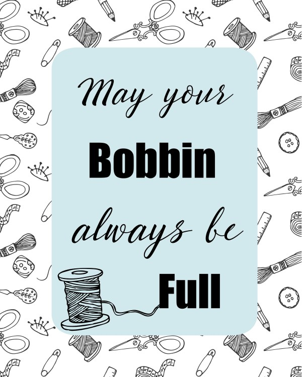 Sewing Room Printbales: May Your Bobbin Always Be Full Printable | www.sewwhatalicia.com