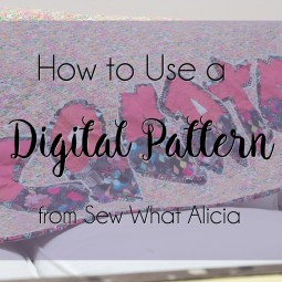How to Use a Digital Pattern from Sew What Alicia