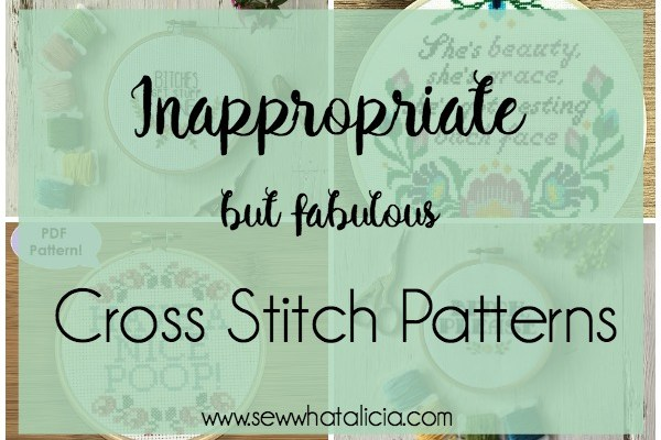 Cross Stitch Patterns that are Inappropriate but Fabulous: These patterns are not for the faint of heart. If you are easily offended please don't open these. Click through for a full list of inappropriate cross stitch patterns.   www.sewwhatalicia.com