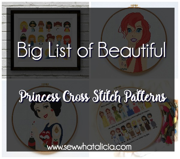 Princess Counted Cross Stitch Patterns: These cross stitch patterns are perfect for beginners and seasoned cross stitchers alike. Click through for a full list of patterns. | www.sewwhatalicia.com