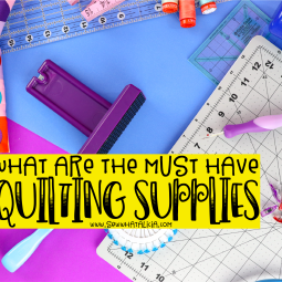 Must Have Quilting Tools to Make Quilting Easier