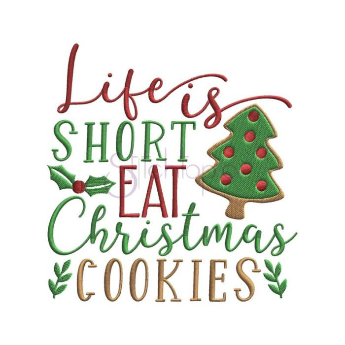 life is short eat christmas cookies embroidery design