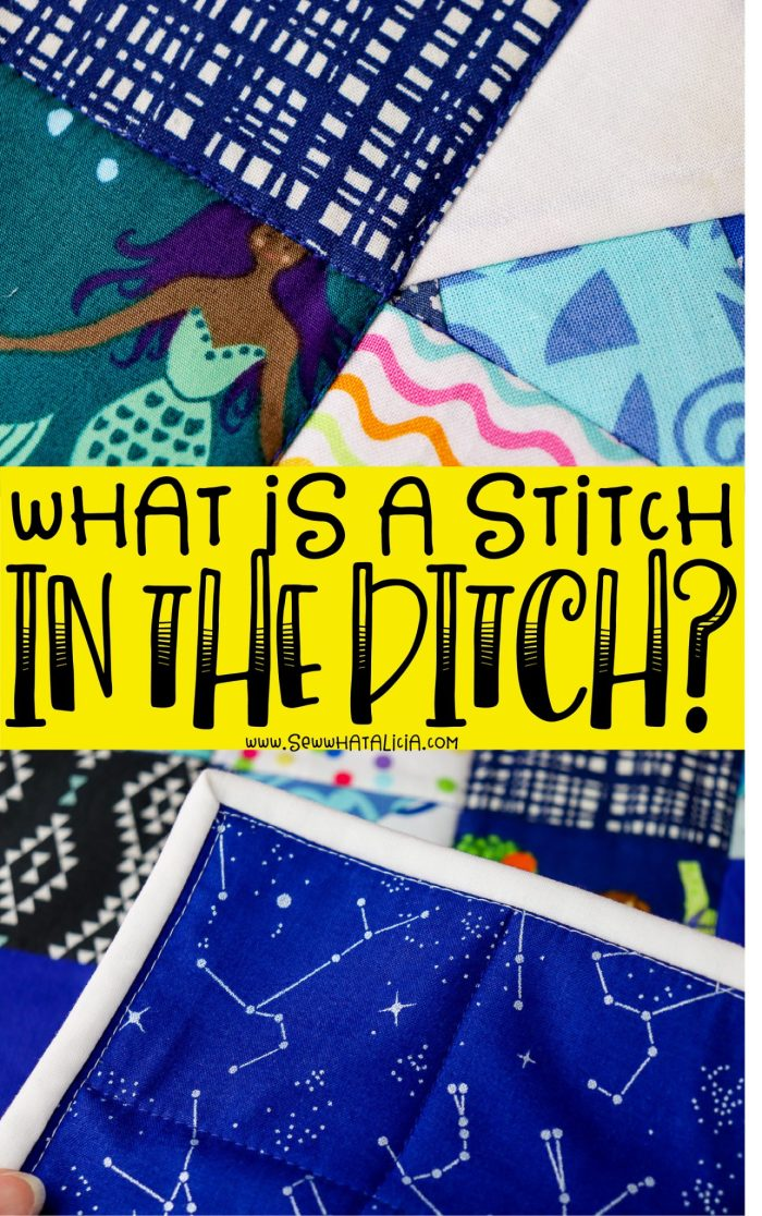 pictured patchwork quilt with wording what is a stitch in the ditch overlay