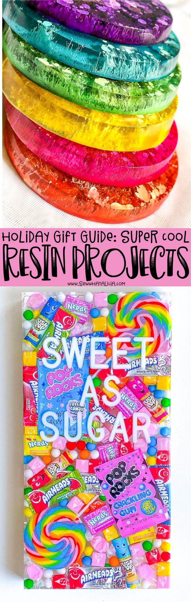 rainbow colored coasters, text overlay that reads holiday gift guide super cool resin projects, resin art piece filled with colorful candy and words reading sweet as sugar