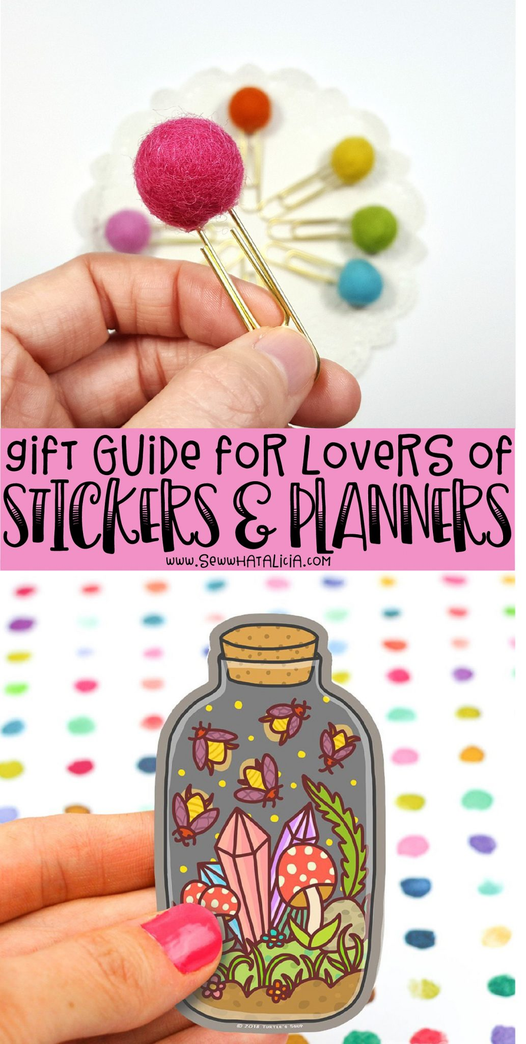 text overlay reading gift guide for lovers of stickers and planners, hand holding sticker, hand holding paperclip with felt ball on top