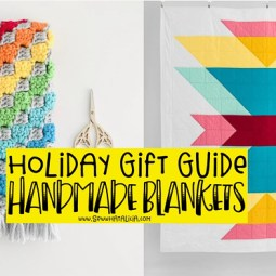 Handmade Blankets – A Gift Guide