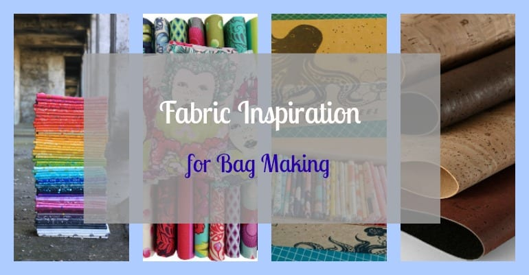 fabric inspiration for bag making
