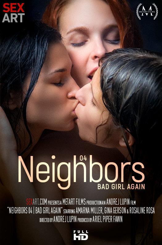Cover: Neighbors Episode 4 -  Bad Girl Again (Amarna Miller, Gina Gerson, Rosaline Rosa) - SexArt