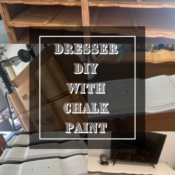 Dresser Makeover – Chalk Paint DIY
