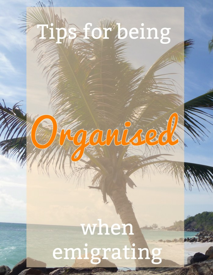Tips for being organised when emigrating