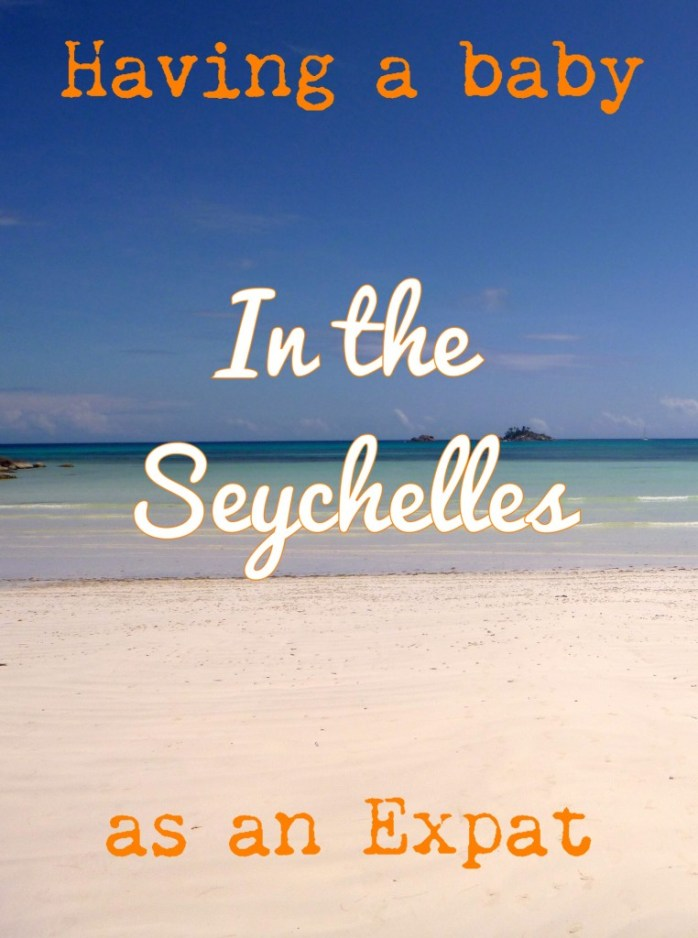 Having a baby in the Seychelles as an expat