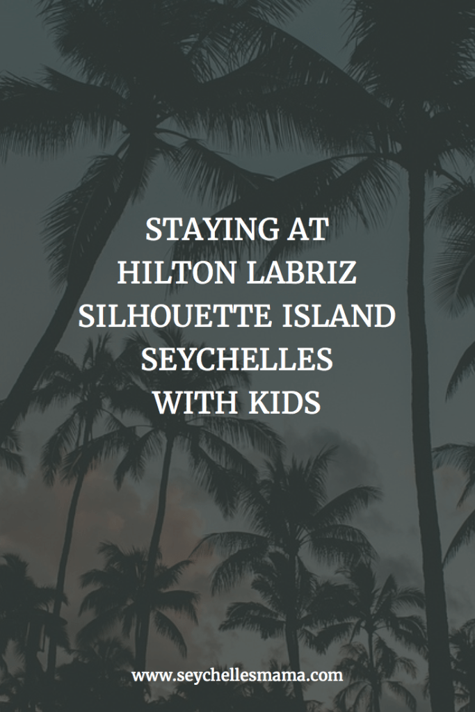 staying at the Hilton Labriz with kids