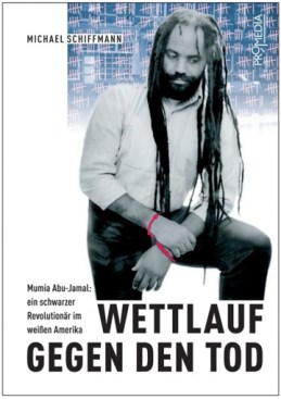 """The title of Michael Schiffmann's book, written in German, translates to """"Race Against Death: Mumia Abu-Jamal, a Black Revolutionary in White America."""" This is the cover."""