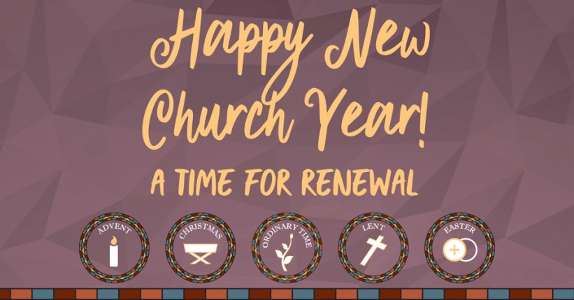 happy new church year advent which began this year on december 3 ushers in the new liturgical year in the church and offers each of us an opportunity to