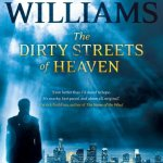 The Dirty Streets Of Heaven by Tad Williams (book review).