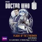 Doctor Who: Plague Of The Cybermen (11th Doctor book) by Justin Richards (CD review).