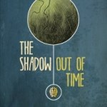 The Shadow Out Of Time by H.P. Lovecraft and illustrated by I.N.J. Culbard (graphic novel review).