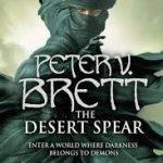 The Desert Spear (The Demon Trilogy book 3) by Peter V. Brett (book review).