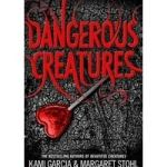 Dangerous Creatures by Kami Garcia & Margaret Stohl (book review).