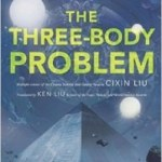 The Three-Body Problem by Cixin Liu translated by Ken Liu (book review).
