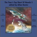 The Year's Top Short SF Novels 5 edited by Allan Kaster    (CD review)