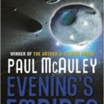 Evening's Empires by Paul McAuley    (book review)