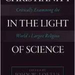 Christianity In The Light Of Science edited by John W. Loftus (book review).