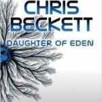 Daughter Of Eden (Dark Eden book 3) by Chris Beckett (book review).