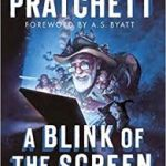 A Blink Of The Screen: Collected Shorter Fiction by Terry Pratchett (book review).
